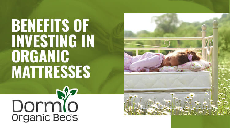 Benefits of Investing in Organic Mattresses